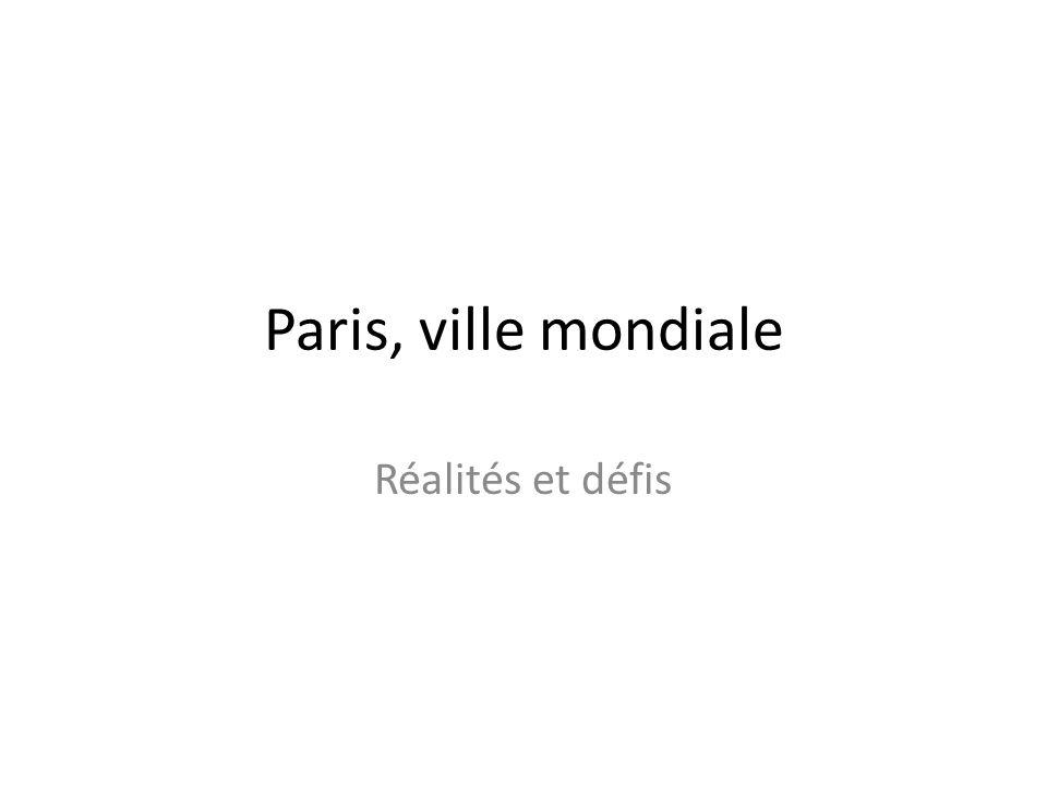 Paris S CHÉMA : « ORGANISATION SPATIALE DE PARIS, VILLE MONDIALE : RÉALITÉS ET DÉFIS. »