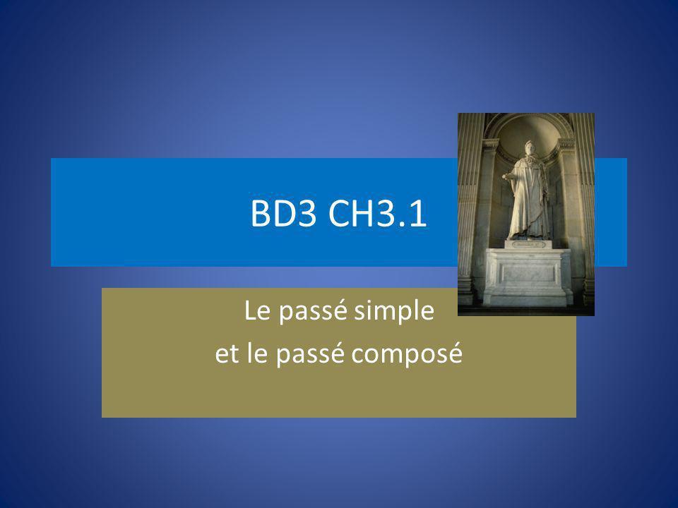 BD3 CH3.1 Le passé simple et le passé composé