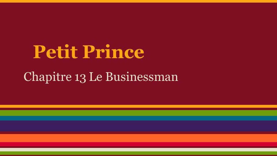 Petit Prince Chapitre 13 Le Businessman