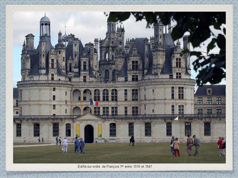 Edifié sur ordre de François 1 er entre 1519 et 1547