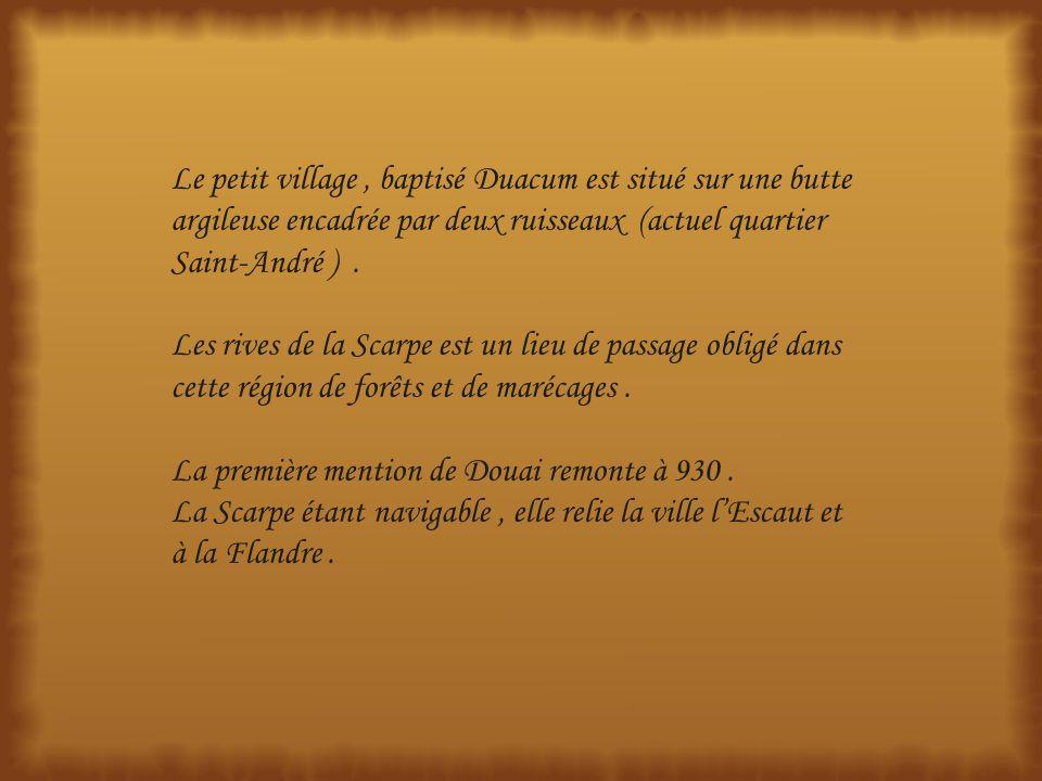 Le petit village, baptisé Duacum est situé sur une butte argileuse encadrée par deux ruisseaux (actuel quartier Saint-André ).