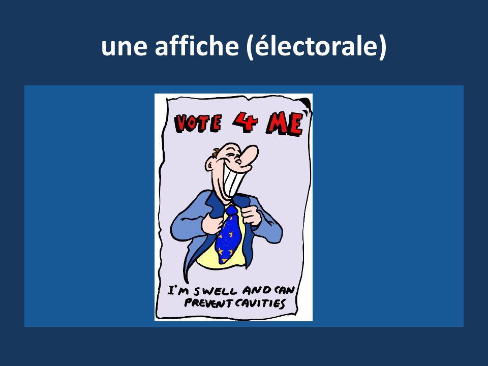 une affiche (électorale)