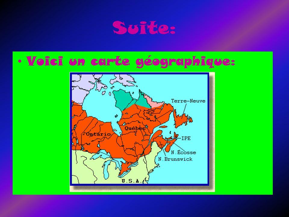 Suite: Voici un carte géographique: