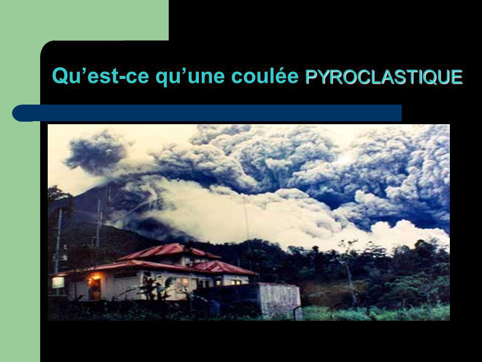 PYROCLASTIQUE Quest-ce quune coulée PYROCLASTIQUE COULEE PYROCLASTIQUE Les coulées pyroclastiques sont des émissions violentes d un mélange de gaz magmatiques, de laves, de cendres, de blocs et débris projetés latéralement sur les flancs du volcan sous l effet de la détente de gaz sous pression.