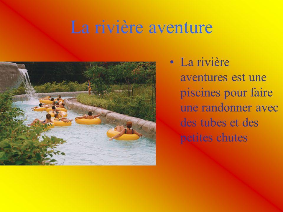 La rivière aventure La rivière aventures est une piscines pour faire une randonner avec des tubes et des petites chutes