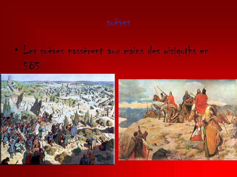 suèves Les suèves passèrent aux mains des wisigoths en 585
