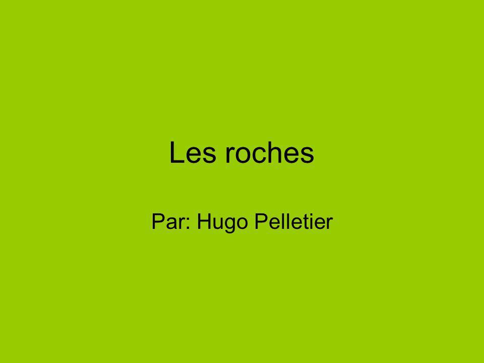 Les roches Par: Hugo Pelletier