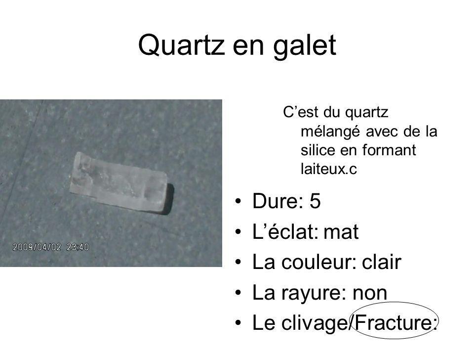 Quartz en galet Cest du quartz mélangé avec de la silice en formant laiteux.c Dure: 5 Léclat: mat La couleur: clair La rayure: non Le clivage/Fracture