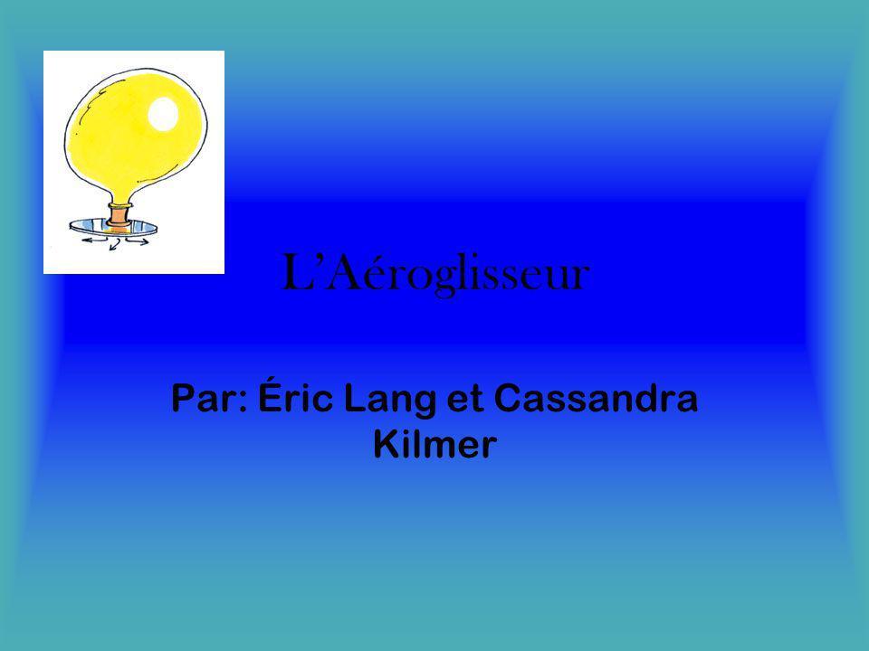 LAéroglisseur Par: Éric Lang et Cassandra Kilmer