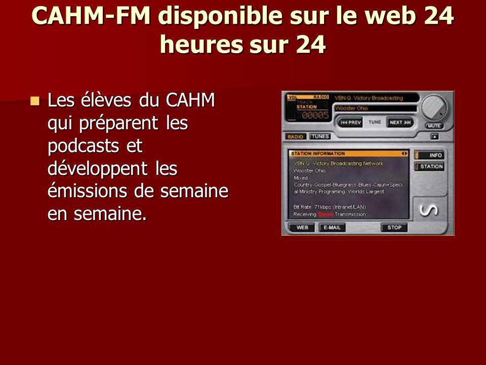 CAHM-FM disponible sur le web 24 heures sur 24 Les élèves du CAHM qui préparent les podcasts et développent les émissions de semaine en semaine.