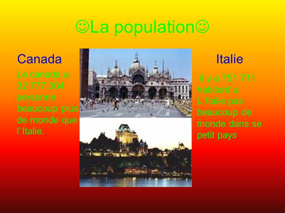 La population Canada Italie il y a 751 711 habitant a L`Italie pas beaucoup de monde dans se petit pays.