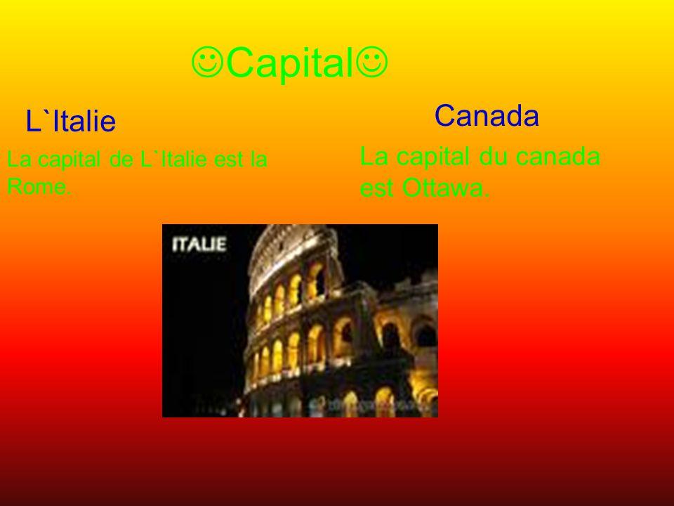 Capital L`Italie Canada La capital du canada est Ottawa. La capital de L`Italie est la Rome.