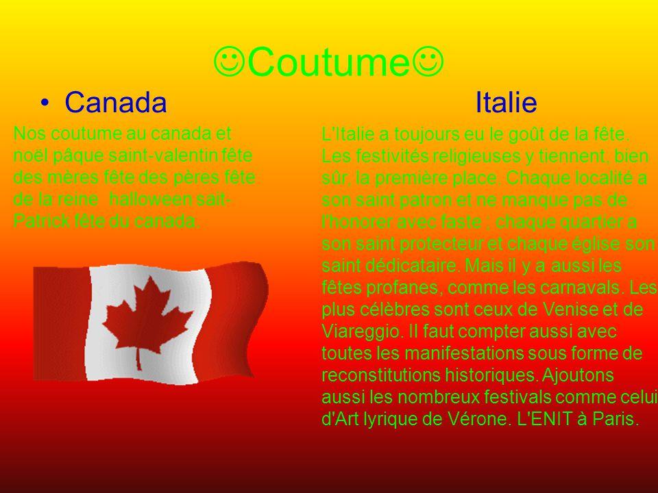 Coutume Canada Italie L Italie a toujours eu le goût de la fête.
