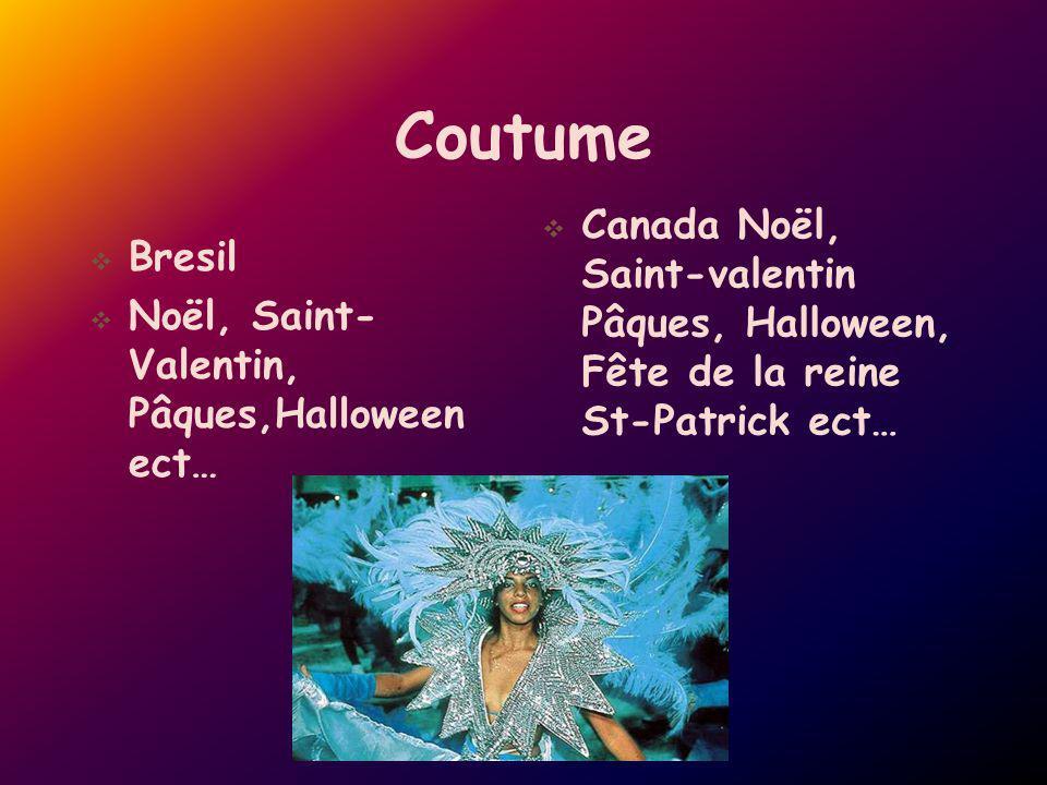 Coutume Bresil Noël, Saint- Valentin, Pâques,Halloween ect… Canada Noël, Saint-valentin Pâques, Halloween, Fête de la reine St-Patrick ect…