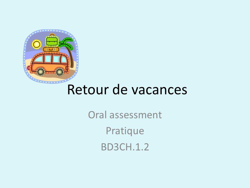 Retour de vacances Oral assessment Pratique BD3CH.1.2