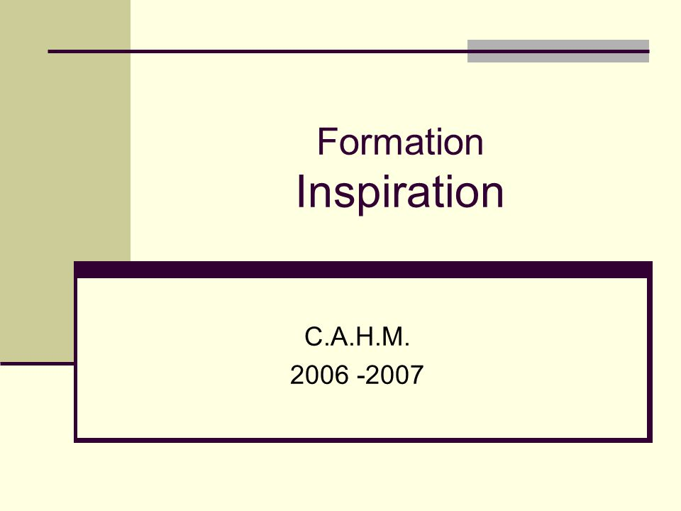 Formation Inspiration C.A.H.M. 2006 -2007
