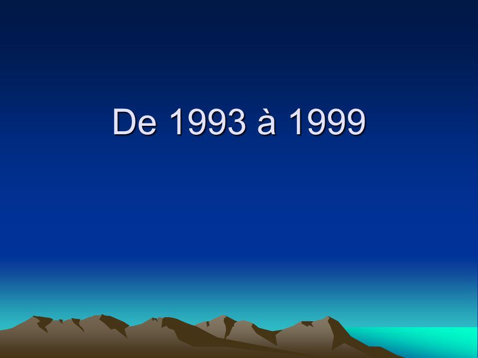 De 1993 à 1999