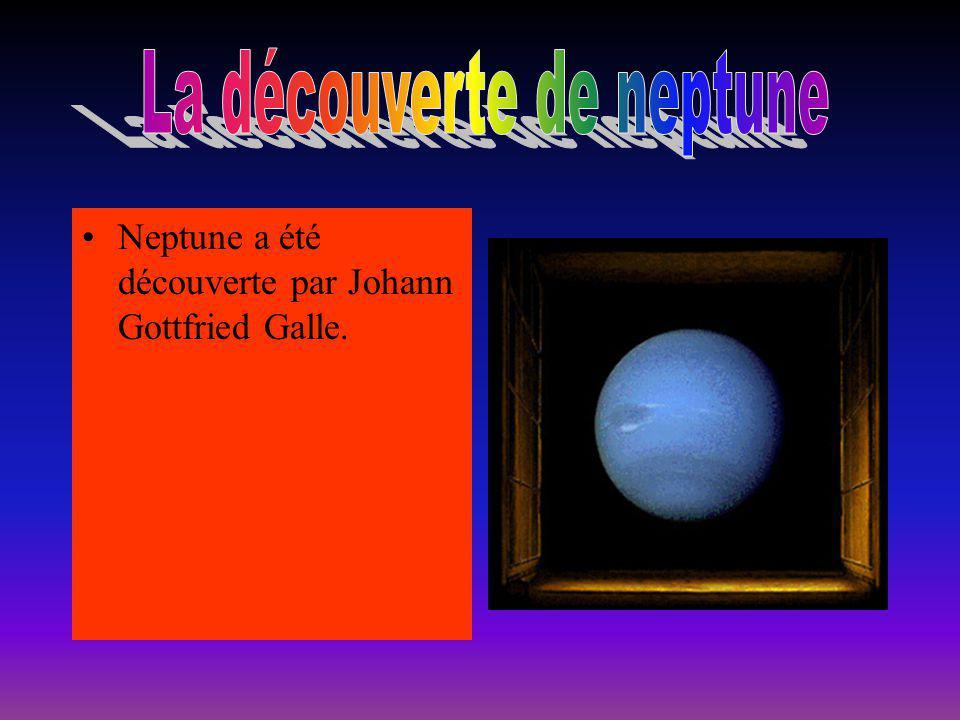 Neptune a été découverte par Johann Gottfried Galle.