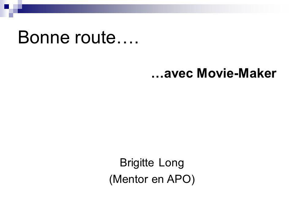 Bonne route…. …avec Movie-Maker Brigitte Long (Mentor en APO)