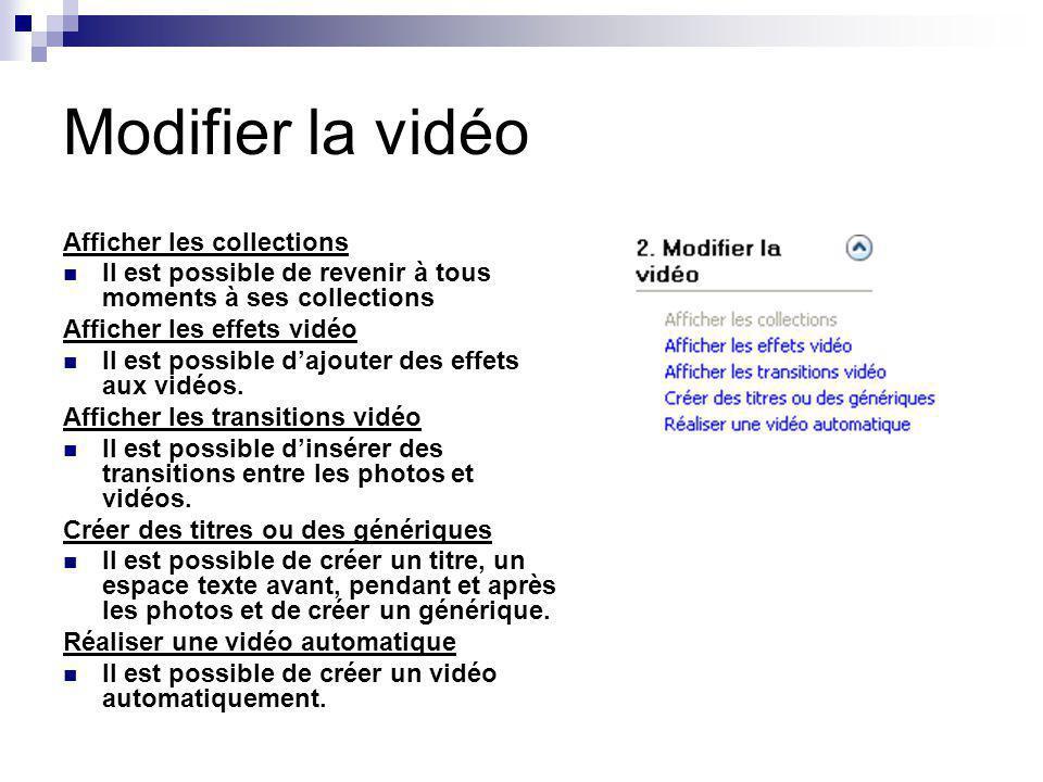 Modifier la vidéo Afficher les collections Il est possible de revenir à tous moments à ses collections Afficher les effets vidéo Il est possible dajou