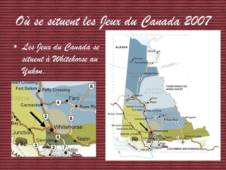 Où se situent les Jeux du Canada 2007 Les Jeux du Canada se situent à Whitehorse au Yukon.