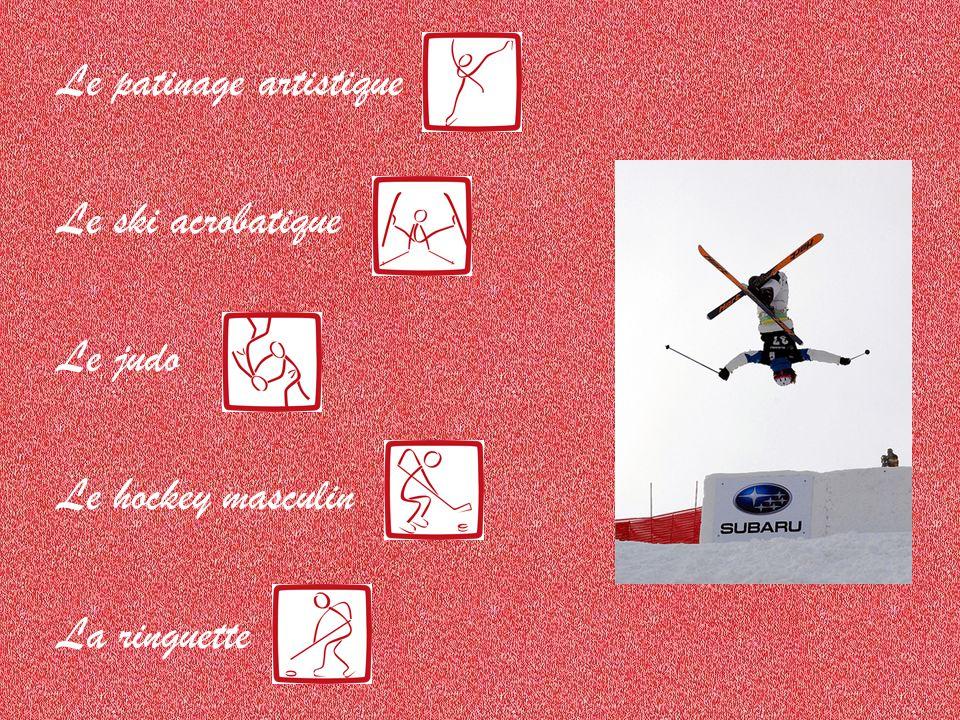 Le patinage artistique Le ski acrobatique Le judo Le hockey masculin La ringuette