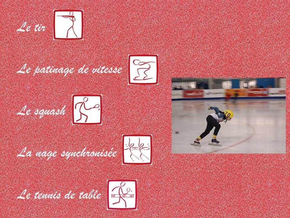 Le tir Le patinage de vitesse Le squash La nage synchronisée Le tennis de table