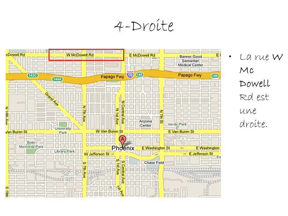 4-Droite La rue W Mc Dowell Rd est une droite.