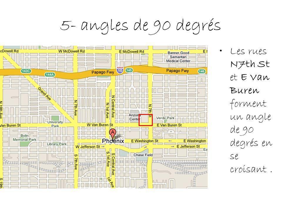5- angles de 90 degrés Les rues N7th St et E Van Buren forment un angle de 90 degrés en se croisant.