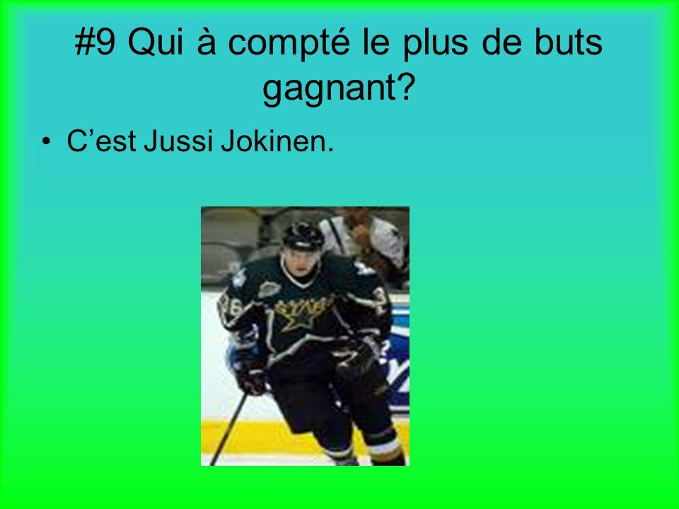 #9 Qui à compté le plus de buts gagnant? Cest Jussi Jokinen.