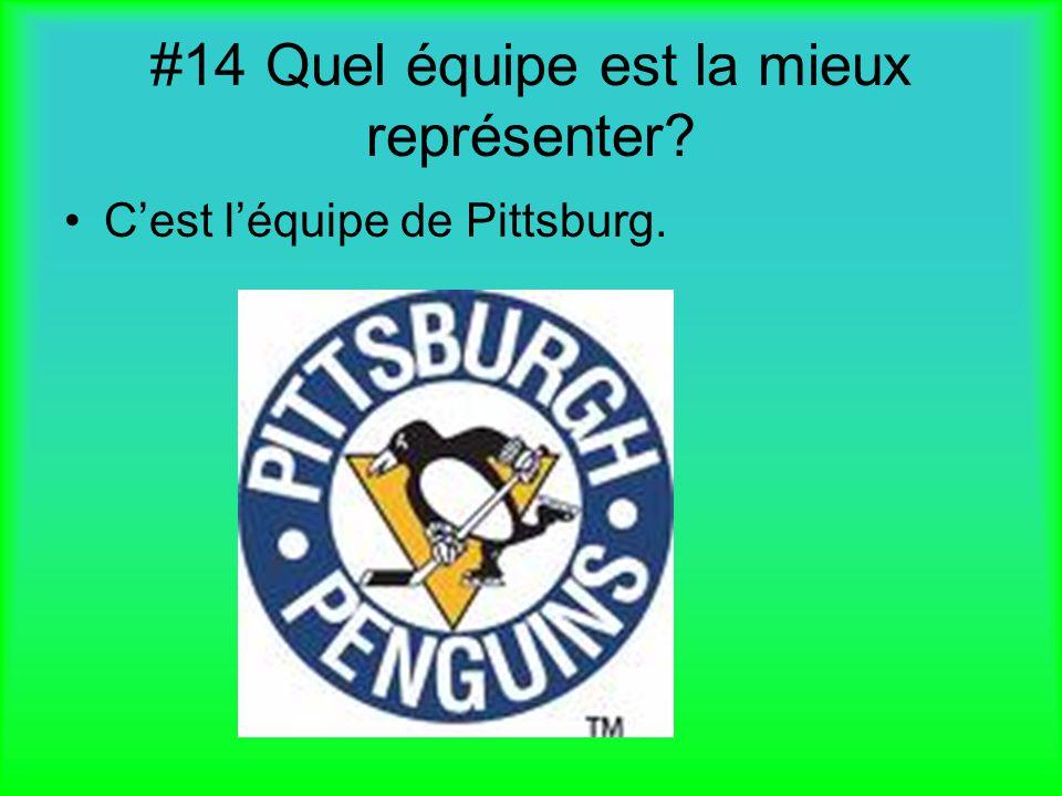 #14 Quel équipe est la mieux représenter? Cest léquipe de Pittsburg.