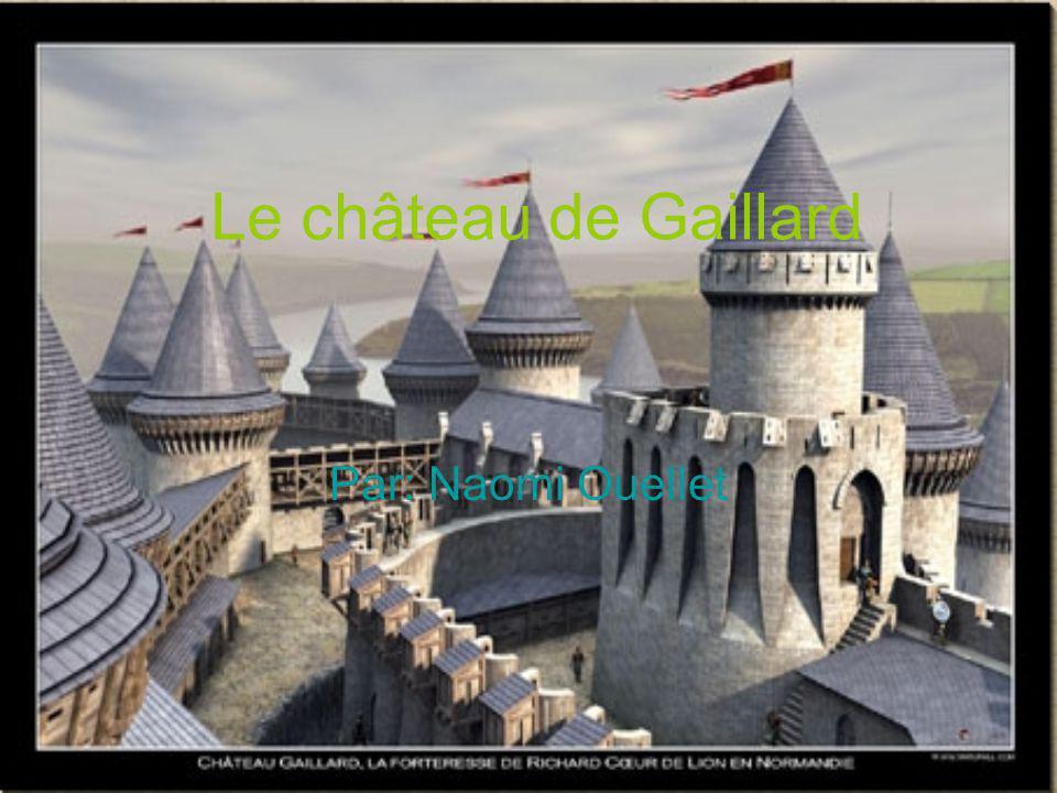 Le château de Gaillard Par: Naomi Ouellet