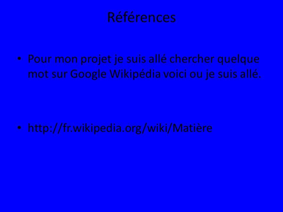 Références Pour mon projet je suis allé chercher quelque mot sur Google Wikipédia voici ou je suis allé.