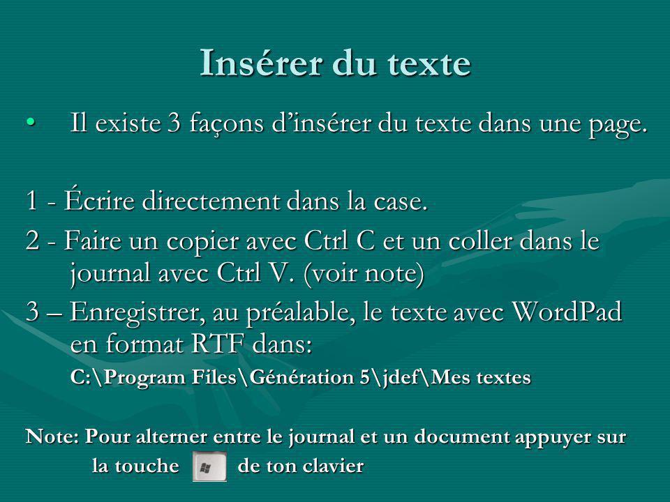Insérer du texte Il existe 3 façons dinsérer du texte dans une page.Il existe 3 façons dinsérer du texte dans une page.