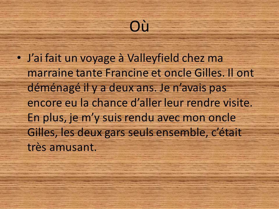 Où Jai fait un voyage à Valleyfield chez ma marraine tante Francine et oncle Gilles.