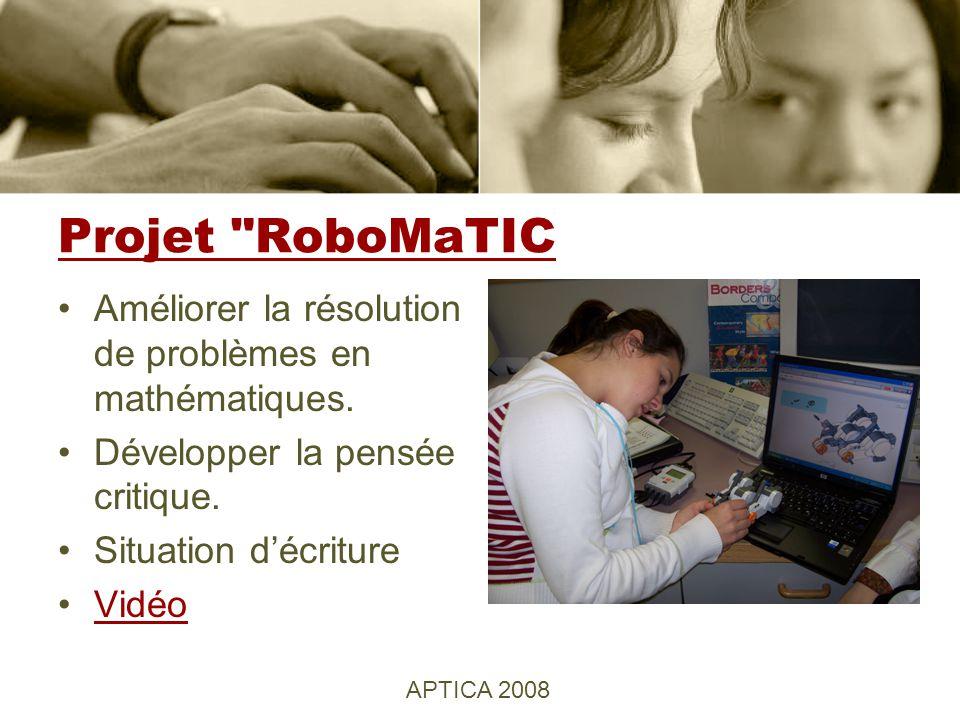 Projet RoboMaTIC Améliorer la résolution de problèmes en mathématiques.