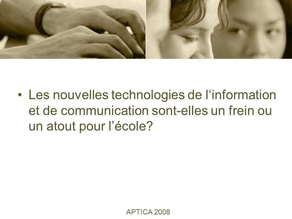 Les nouvelles technologies de linformation et de communication sont-elles un frein ou un atout pour lécole.