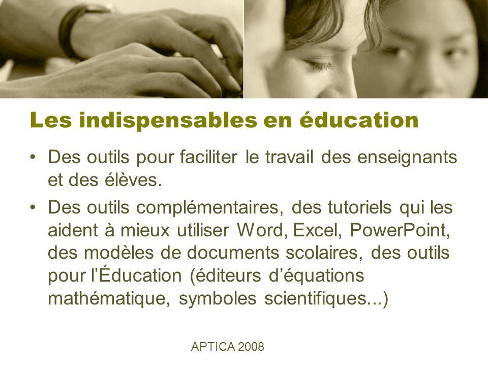 Les indispensables en éducation Des outils pour faciliter le travail des enseignants et des élèves.