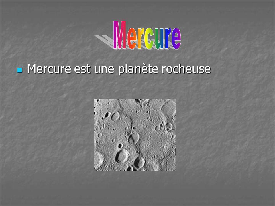 Mercure est une planète rocheuse Mercure est une planète rocheuse