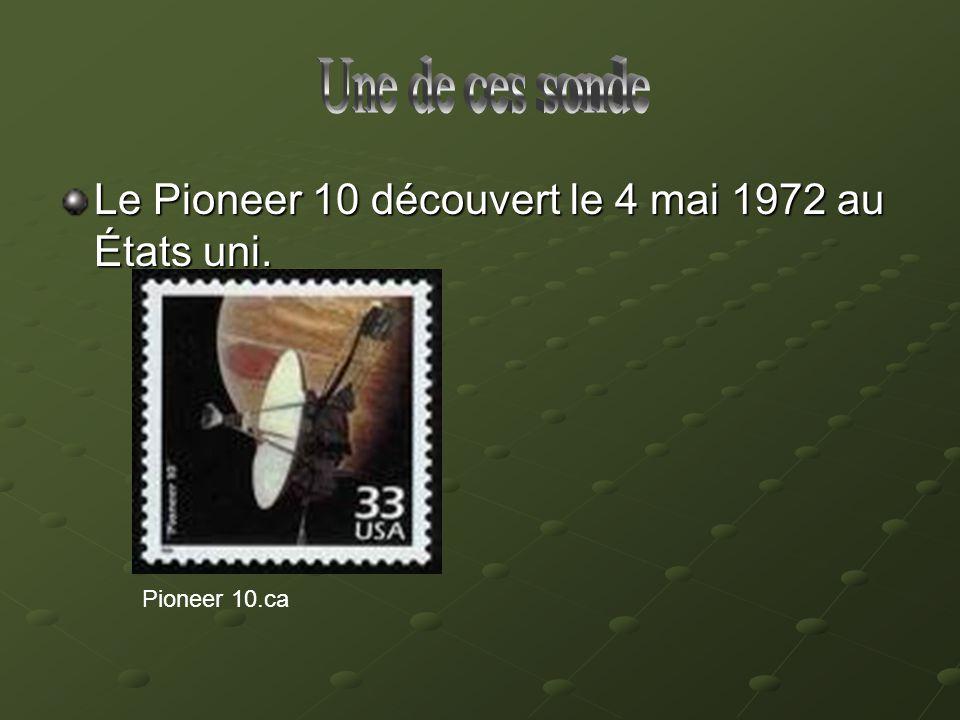 Le Pioneer 10 découvert le 4 mai 1972 au États uni. Pioneer 10.ca