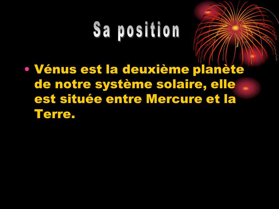 Vénus est la deuxième planète de notre système solaire, elle est située entre Mercure et la Terre.