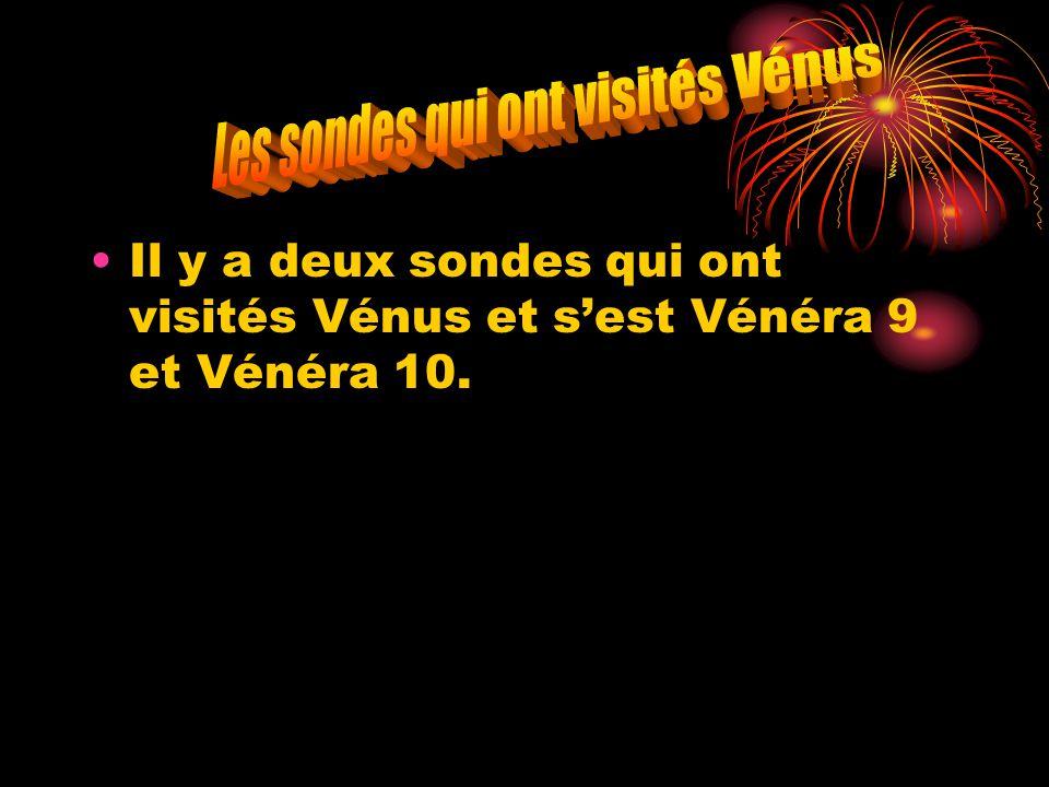 Il y a deux sondes qui ont visités Vénus et sest Vénéra 9 et Vénéra 10.