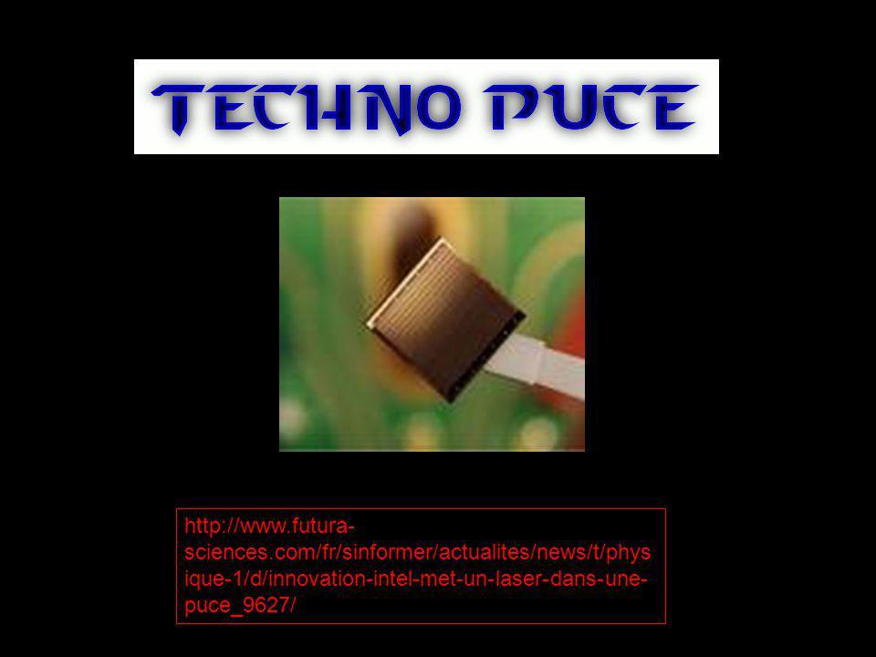 http://www.futura- sciences.com/fr/sinformer/actualites/news/t/phys ique-1/d/innovation-intel-met-un-laser-dans-une- puce_9627/