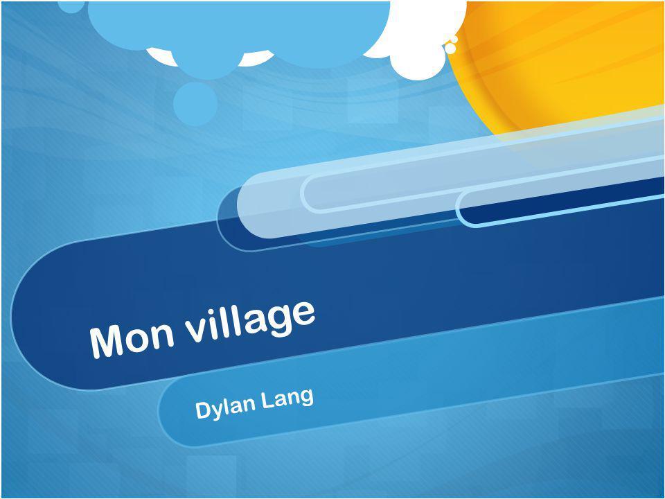 Mon village Dylan Lang