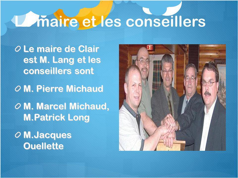 Le maire et les conseillers Le maire de Clair est M.