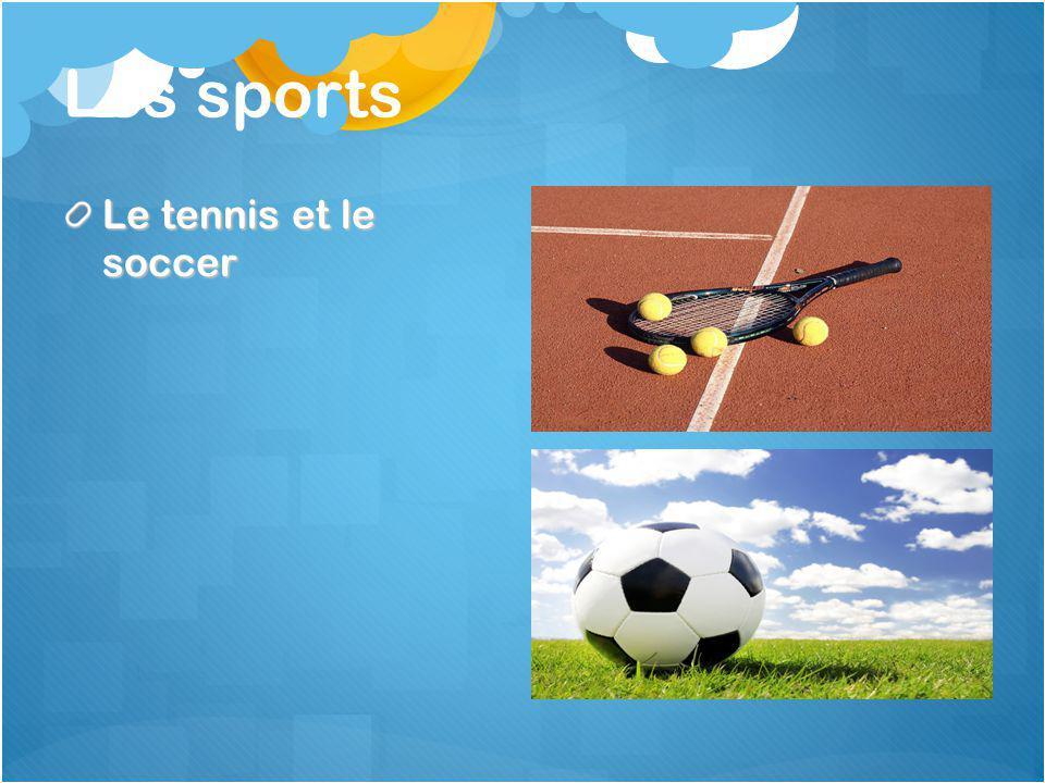 Les sports Le tennis et le soccer