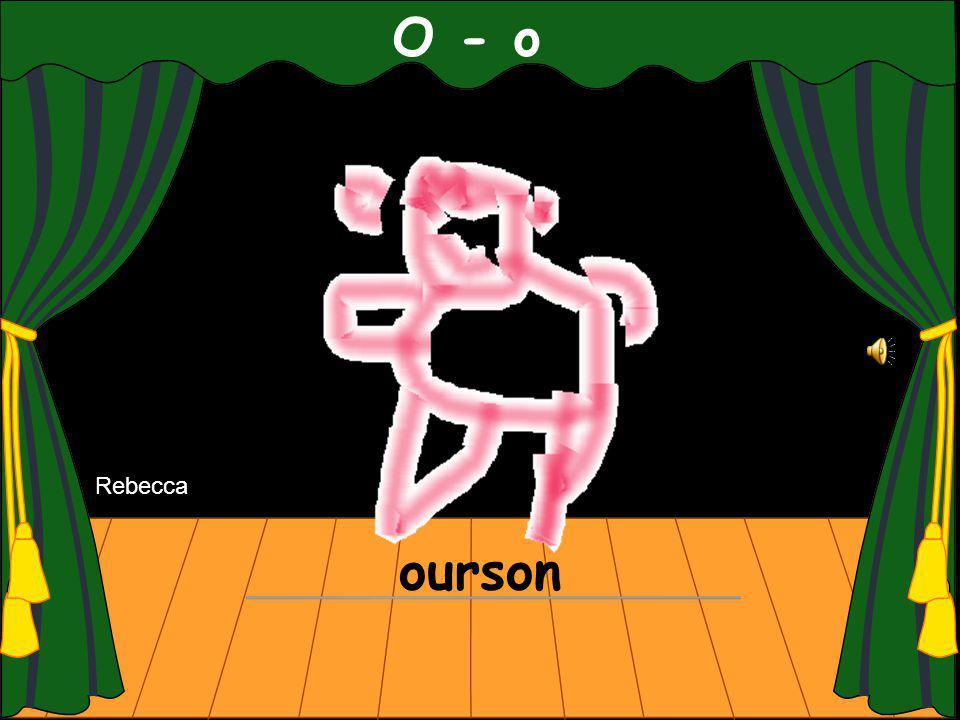 O - o ourson Rebecca