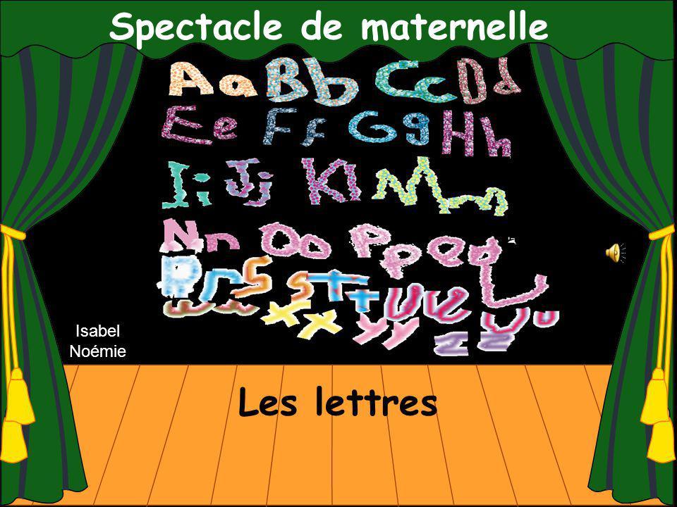 Spectacle de maternelle Les lettres Isabel Noémie