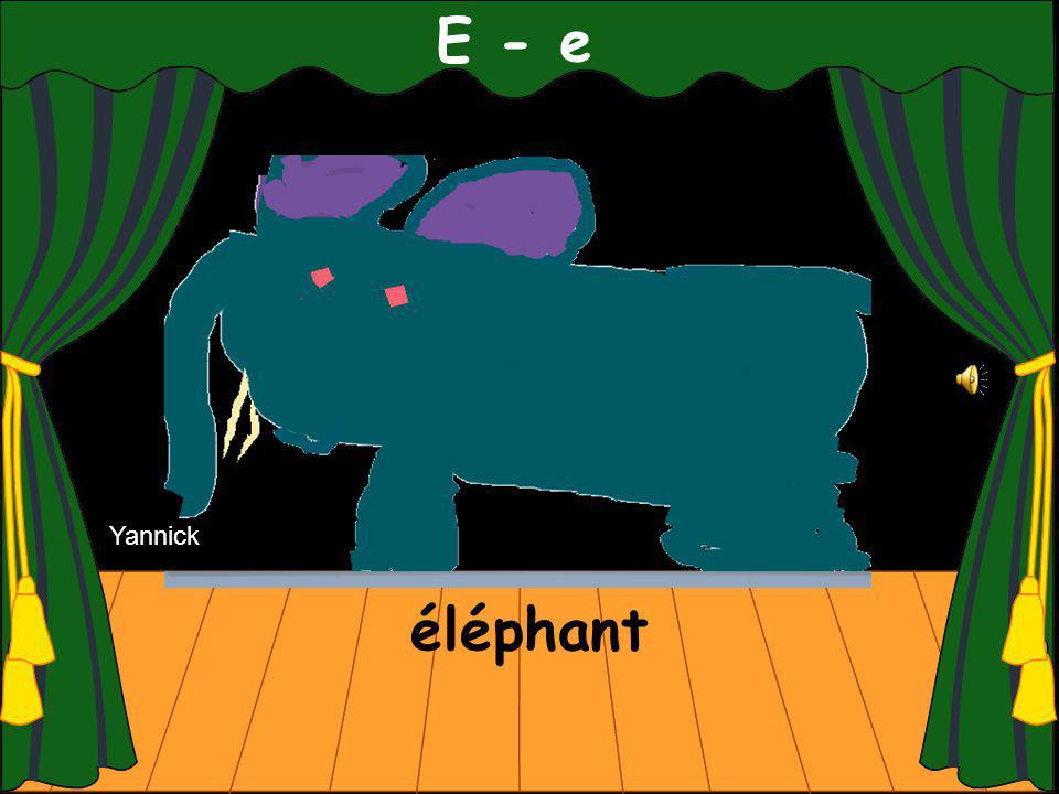 E - e éléphant Yannick