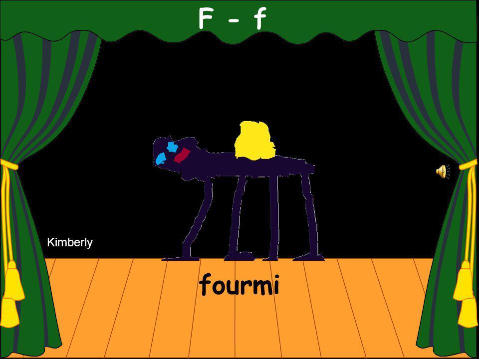F - f fourmi Kimberly